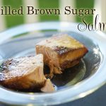 Grilled (or Baked) Brown Sugar Salmon