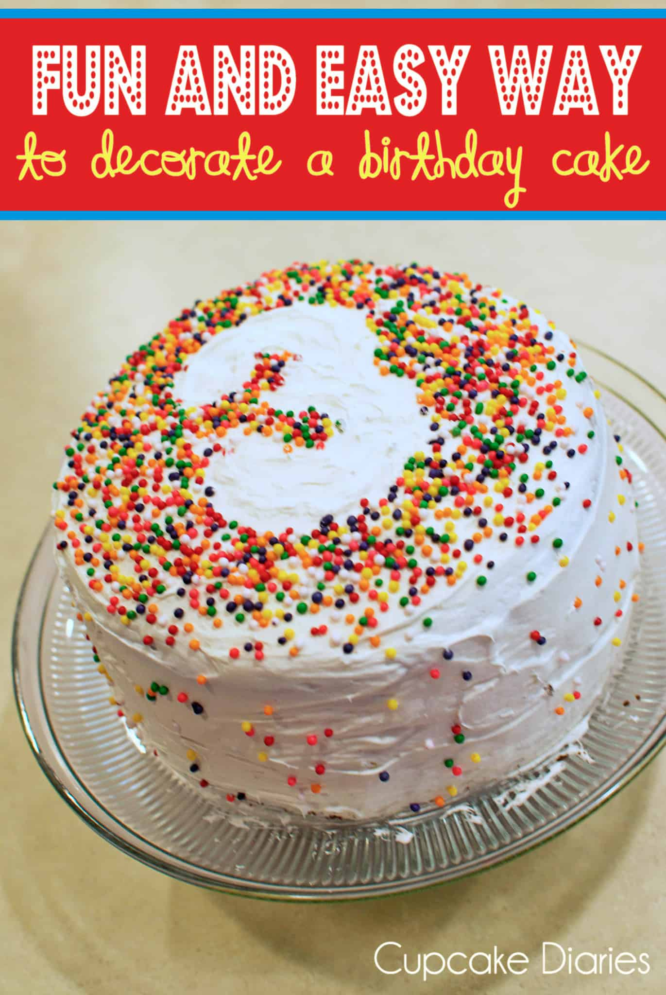 Fun and Easy Way to Decorate a Birthday Cake - Cupcake Diaries