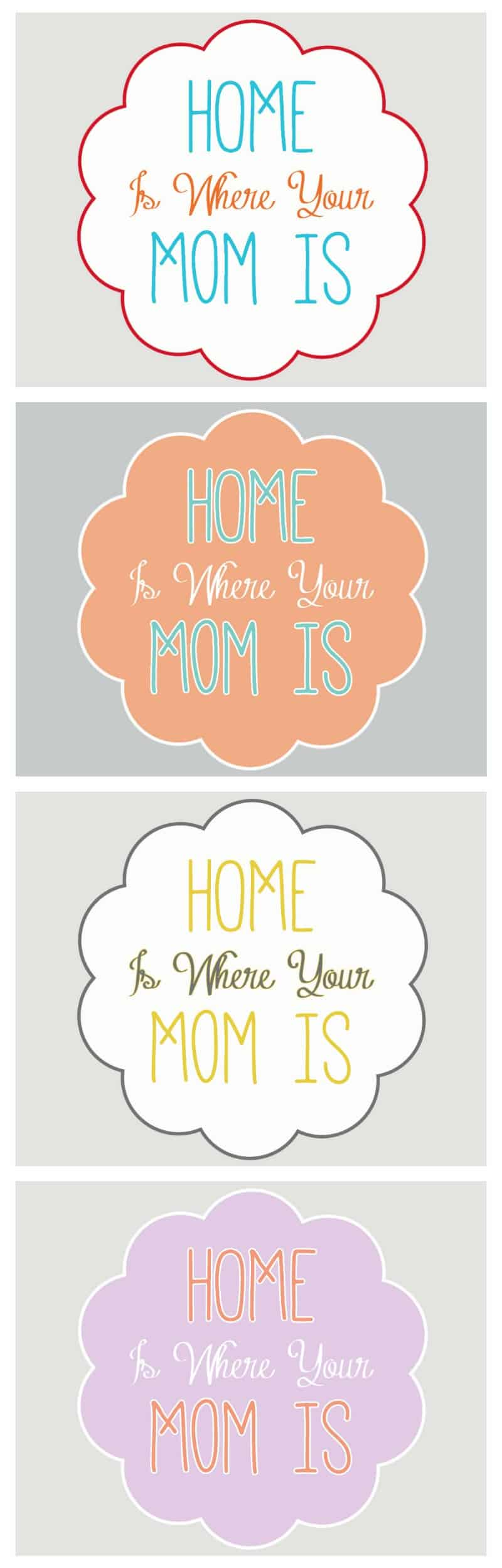 """Home Is Where Your Mom Is"" Free Printable (4 colors)"