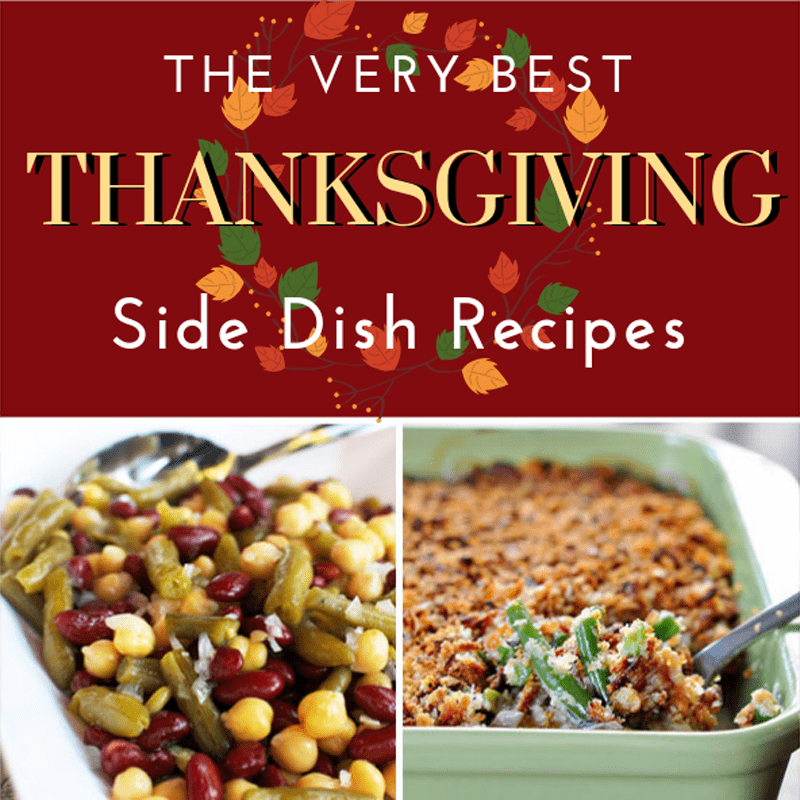 The very best Thanksgiving side dish recipes to make this holiday season!