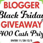 Blogger Black Friday $400 Cash GIVEAWAY!