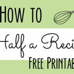 How to Half a Recipe – Free Printable Guide