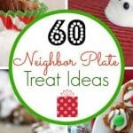 60 Treats for Christmas Neighbor Plates