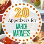 20 Appetizer Ideas for March Madness