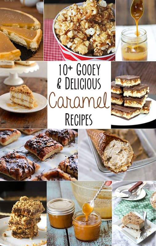 10 Gooey and Delicious Caramel Recipes