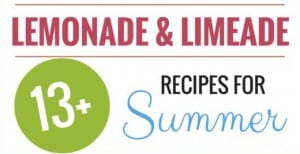 13+ Lemonade and Limeade Recipes for Summer