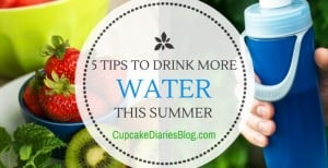 5 Tips to Drink More Water This Summer