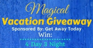 Magical Vacation GIVEAWAY!