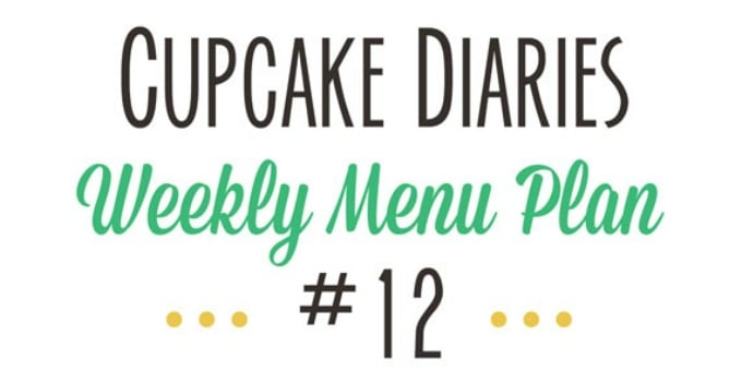 Cupcake Diaries Weekly Menu Plan #12 - An entire week of dinner, side dish, and dessert ideas all in one place!