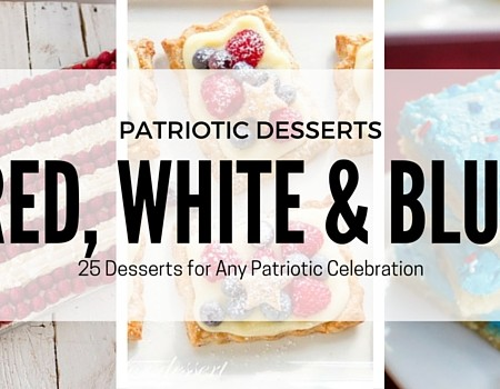 25 Red, White and Blue Desserts for Any Patriotic Celebration