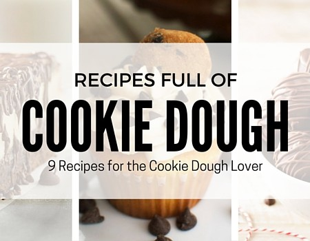 9 Decadent Recipes for Chocolate Chip Cookie Dough Lovers