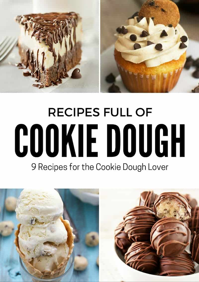 9 Decadent Recipes for the Cookie Dough Lover