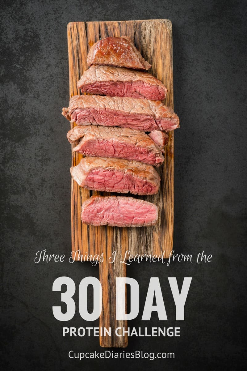 Three Things I Learned from the 30 Day Protein Challenge