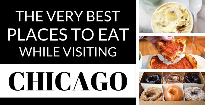 The Very Best Places to Eat While Visiting Chicago